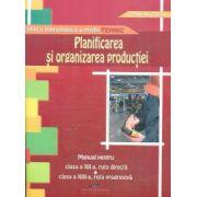 Planificarea si organizarea productiei. Manual pentru clasa a XII-a, ruta directa si clasa a XIII-a, ruta progresiva