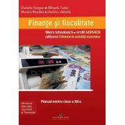 Finante si fiscalitate. Filiera tehnologica. Manual pentru clasa a XII-a