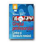 Limba si literatura romana. Ghidul profesorului pentru clasa a VIII-a. Vasilescu