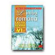 Limba si literatura romana. Caietul elevului clasa a VI-a. Fonetica-Lexic-Gramatica