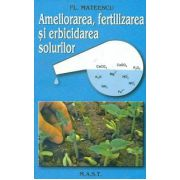 Ameliorarea,fertilizarea si erbicidarea solurilor