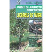 Pomi si arbusti fructiferi - Lucrari de taiere
