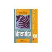 Matematica - manual pentru clasa a XII-a M1.