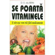 Se poarta vitaminele