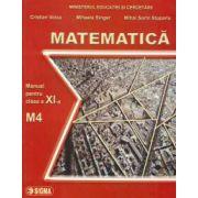 Matematica. Manual M4 (Cl. a XI-a)