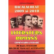 Limba si literatura romana. Comentarii literare pe baza textelor din 20 de manuale alternative. Bacalaureat 2009 si 2010