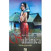 Sultanica - Nuvele si povestiri