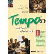 Limba franceza. Metoda TEMPO. Manual pentru Clasa a XII-a
