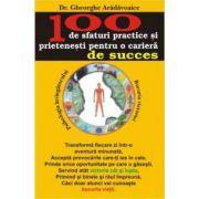 100 de sfaturi practice si prietenesti pentru o cariera de succes