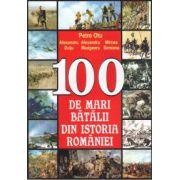 100 de mari batalii din Istoria Romaniei