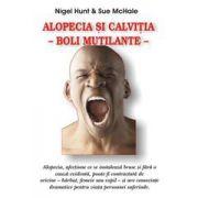 Alopecia si calvitia - boli mutilante