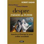 Despre paradis si putere - America si Europa in noua ordine mondiala