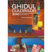 Ghidul culorilor. 200 de combinatii inedite pentru casa ta.