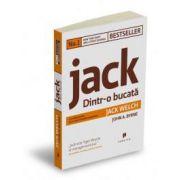 Jack: Dintr-o bucată. Autobiografia celui mai admirat manager.