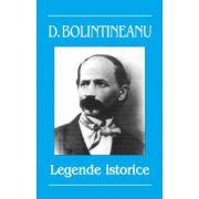 Bolintineanu Dimitrie. Legende istorice