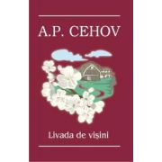 A. P. Cehov. Livada de visini