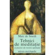 Tehnici de meditatie si practici ale trezirii spirituale.