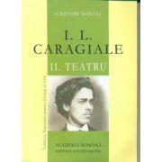 Teatru - I. L. Caragiale. Vl. 2