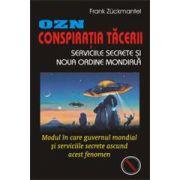 OZN-Conspiratia tacerii: Serviciile secrete si noua ordine mondiala