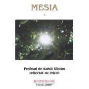 Mesia: Profetul de Kahlil Gibran reflectat de OSHO - vol. 2
