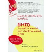 Limba si literatura romana. Ghid de pregatire intensiva pentru lucrari de control si teze clasa a VIII-a, semestrul I