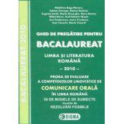 Ghid de pregatire pentru Bacalaureat. Limba si literatura romana - 2010. Comunicare ORALA.