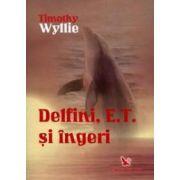 Delfini, E. T. şi îngeri. Aventuri printre inteligenţe spirituale