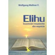 Elihu - Însemnari mostenite din vesnicie