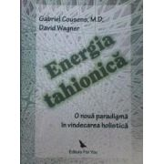 Energia Tahionica - o noua paradigma in vindecarea holichistica