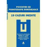 Povestiri de psihoterapie românească. 19 cazuri inedite