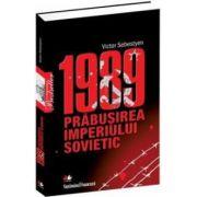1989 - Prăbuşirea imperiului sovietic