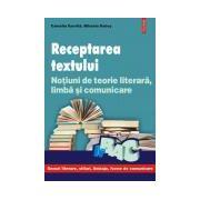 Receptarea textului. Notiuni de teorie literara, limba si comunicare