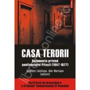 Casa terorii. Documente privind penitenciarul Pitesti
