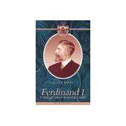 Ferdinand I, intemeietorul Romaniei Mari