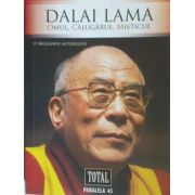 Dalai Lama - Omul, Calugarul, Misticul