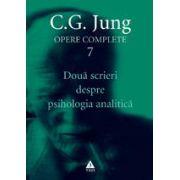 Opere complete. Vol. 7: Douǎ scrieri despre psihologia analiticǎ