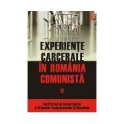 Experiente carcerale in Romania comunista. Volumul al II-lea
