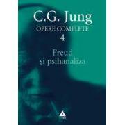 Opere complete. vol. 4, Freud şi psihanaliza