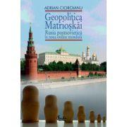 Geopolitica Matrioskai - Rusia postsovietică în noua ordine mondială, vol. I Autor(i): Adrian Cioroianu