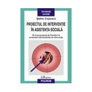 Proiectul de interventie in asistenta sociala. De la propunerea de finantare la proiectele individualizate de interventie