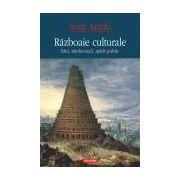 Razboaie culturale. Idei, intelectuali, spirit public