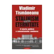 Stalinism pentru eternitate Editie Cartonata