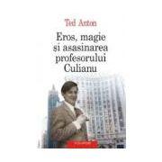 Eros, magie si asasinarea profesorului Culianu