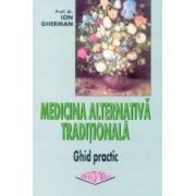Medicina alternativa traditionala. Ghid practic