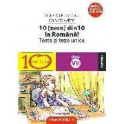 10(zece) din 10 la romana! Teste si teze unice, clasa a VII-a (conform M.Ed.C.T 2008-2009)