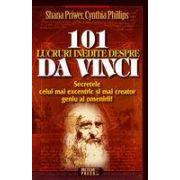 101 lucruri inedite despre Da Vinci Secretele celui mai excentric si mai creator geniu al omenirii