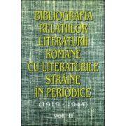 Bibliografia relatiilor literaturii romane cu literaturile straine in periodice (1919-1944), vol II