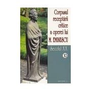 Corpusul receptarii critice a operei lui Mihai Eminescu, Vol 10-11, sec XX