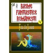 Basme fantastice romanesti, vol 5-7