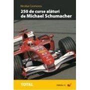 250 de curse alaturi de Michael Schumacher